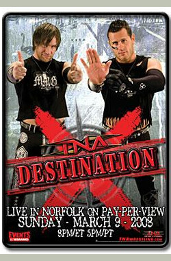 TNA Wrestling: Destination X (2008) (2008)