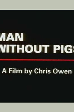Man Without Pigs