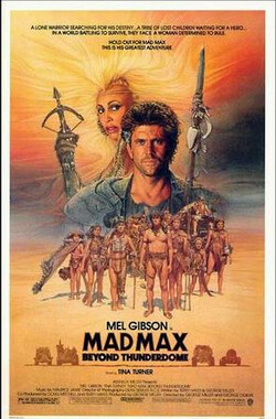 疯狂的麦克斯3 Mad Max Beyond Thunderdome (1985)