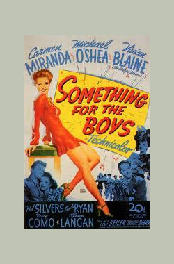 小伙子们的事情 Something for the Boys (1944)