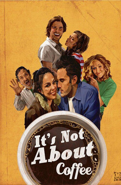 It's Not About Coffee (2010)