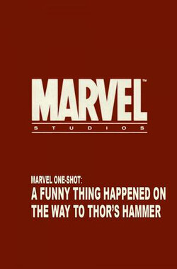 寻找雷神锤子路上发生的趣事 Marvel One-shot: A Funny Thing Happened on the Way to Thor's Hammer