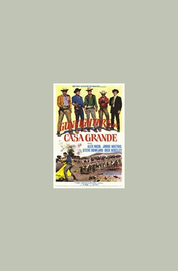 Gunfighters of Casa Grande (1964)