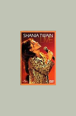 Shania Twain达拉斯演唱会 Shania Twain: Man! I Feel Like a Woman (1999)