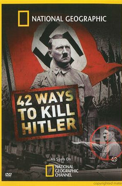 国家地理:42次刺杀希特勒 National Geographic: 42 Ways to Kill Hitler (2008)