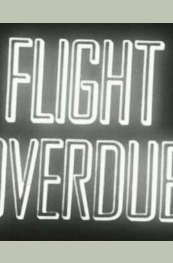 Tales of Tomorrow: Flight Overdue (1952)