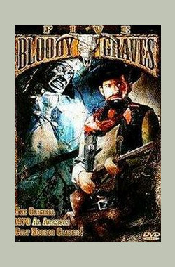 Five Bloody Graves (1970)