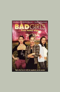 Bad Girls from Valley High (2004)