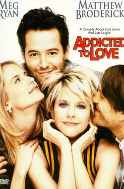 为你疯狂 Addicted to Love (1997)