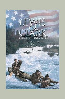 寻梦太平洋 Lewis & Clark: Great Journey West (2002)