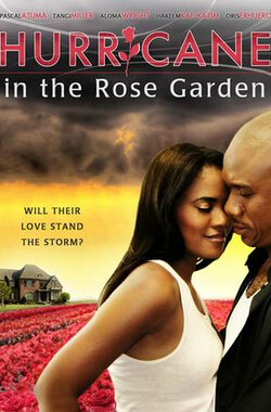 玫瑰花园的飓风 Hurricane In The Rose Garden (2009)