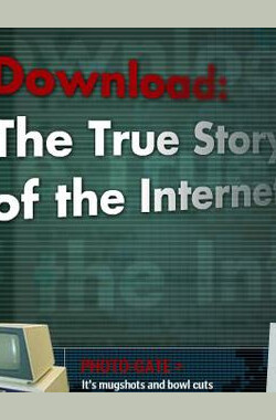 网络的兴起 第一季 Download: The True Story of the Internet Season 1 (2008)