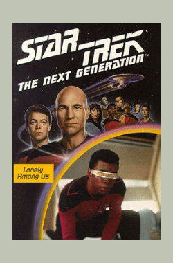 星际旅行-下一代 -第1季第6集 Star Trek: The Next Generation - Lonely Among Us (1987)