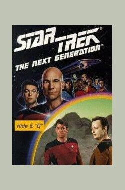 星际旅行-下一代 -第1季第9集 Star Trek: The Next Generation - Hide and Q (1987)