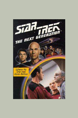 星际旅行-下一代 -第1季第5集 Star Trek: The Next Generation - Where No One Has Gone Before (1987)