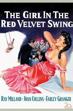 红丝绒秋千里的女孩 The Girl in the Red Velvet Swing (1955)