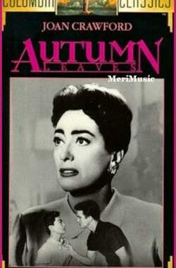 怨妇悲秋 Autumn Leaves (1956)