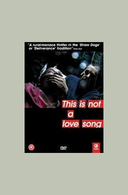 这不是首情歌 This Is Not a Love Song (2002)