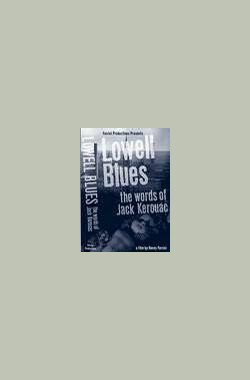 Lowell Blues: The Words of Jack Kerouac (2000)