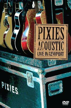 Pixies: Acoustic - Live in Newport (2006)
