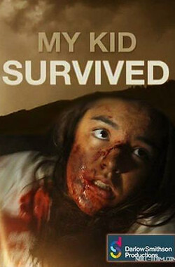 我的孩子活下来 My Kid Survived