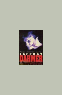 Jeffrey Dahmer: The Secret Life