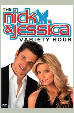 The Nick & Jessica Variety Hour (TV) (2004)