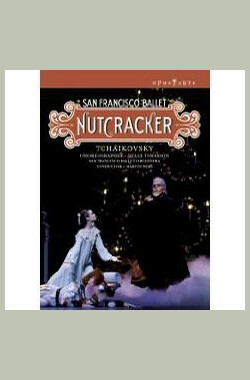 胡桃夹子 Nutcracker (San Francisco Ballet) (2008)