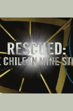 探索频道:拯救智利矿工 Discovery Channel:Rescued The Chilean Mine Story
