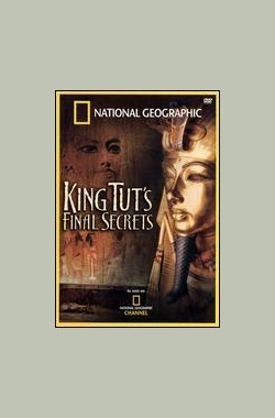 National Geographic: King Tut's Final Secrets (2005)