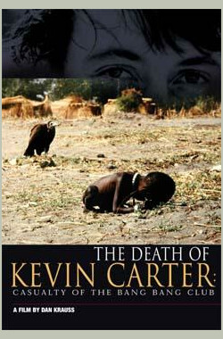 凯文·卡特之死 The Life of Kevin Carter (2004)