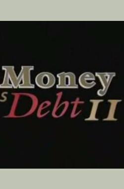 债务货币2 Money As Debt II: Promises Unleashed
