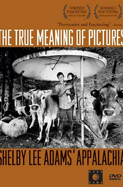 The True Meaning of Pictures: Shelby Lee Adams' Appalachia (2002)