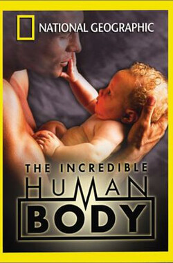国家地理: 不可思议的人体 National Geographic: The Incredible Human Body (2002)