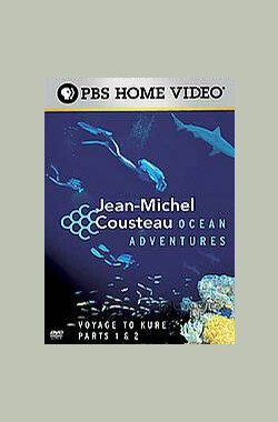 尚米榭库斯托海洋探险 Jean-Michel Cousteau: Ocean Adventures (2006)