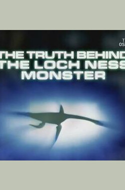 国家地理频道:洛赫尼斯湖水怪背后的真相 National Geographic Channel: The Truth Behind The Loch Ness Monster