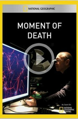 国家地理:死亡的瞬间 National Geographic: Moment of Death