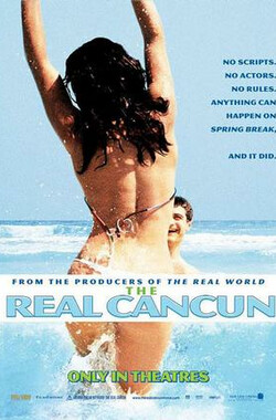 真实诱惑 The Real Cancun (2003)