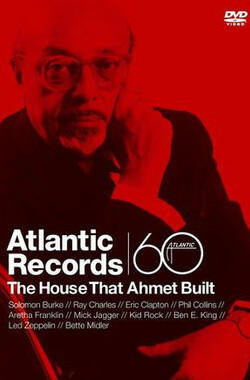 Atlantic Records: The House That Ahmet Built (2007)