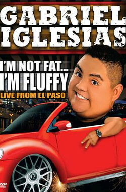 Gabriel Iglesias: I'm Not Fat... I'm Fluffy (2009)