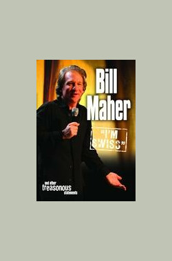 Bill Maher: I'm Swiss (2005)