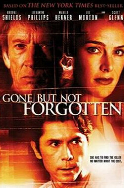 Gone But Not Forgotten (2005)
