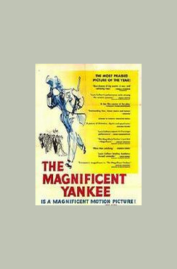 神奇的美国佬 The Magnificent Yankee (1951)