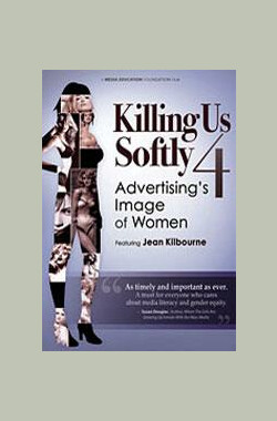 温柔的杀害 4 Killing Us Softly 4: Advertising's Image of Women (2010)