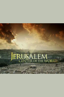 Jerusalem: Center of the World (2009)