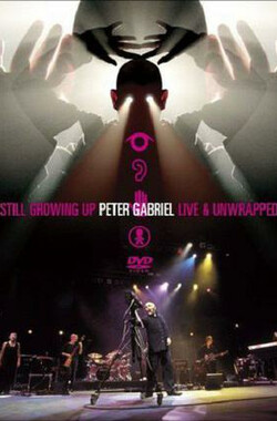 Peter Gabriel: Still Growing Up Live and Unwrapped (2005)