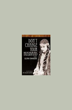Don't Change Your Husband (1919)