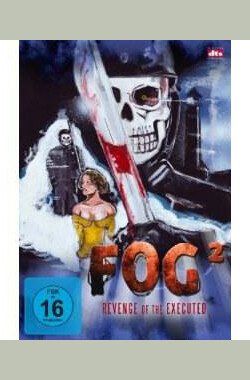 Fog²- Revenge of the Executed (2007)