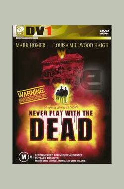Never Play with the Dead (2001)