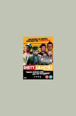 肮脏之举 Dirty Sanchez: The Movie (2006)